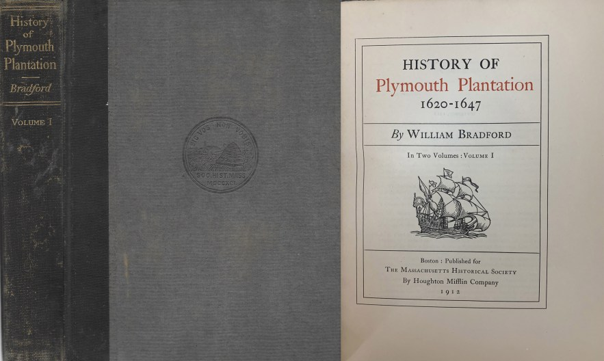 History of Plymouth Plantation, 1620-1647, Vol. 1, William Bradford, 1912.