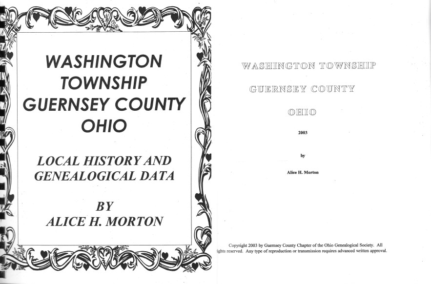 Washington Township, Guernsey County, Ohio Local History and Genealogical Data, Alice H. Morton, 2003.