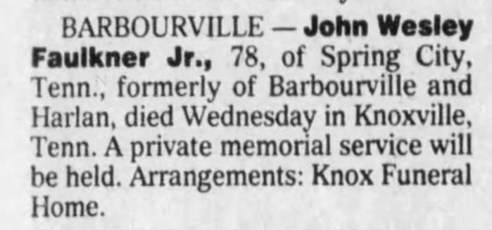 """John Wesley Faulkner, Jr.,"" death notice, The Courier-Journal (Louisville, Kentucky), 12 Aug 2000, p.15, col. 1."