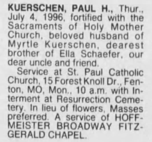 """""""Paul H. Kuerschen,"""" obituary, St Louis Post-Dispatch (St. Louis, Missouri), 7 July 1996, p. 8D, col. 4."""