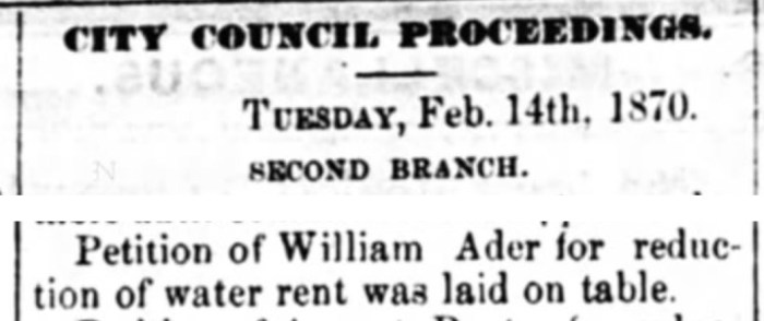 """""""William Ader Petitions for Reduction of Water Rent,"""" news article, The Wheeling Daily Register (Wheeling, West Virginia), 15 Feb 1871, p. 4, col. 3."""