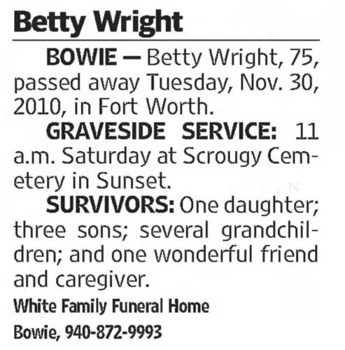 """Betty Wright,"" death notice, ""Fort Worth Star-Telegram (Fort Worth, Texas), 3 Dec 2010, p. 7B, col. 6."