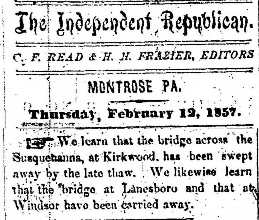 """Bridges Swept Away,"" news article, Montrose Independent Republican (Montrose, Pennsylvania), 12 Feb 1857, p. 1, col. 1."