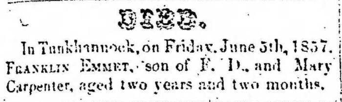 """Franklin Emmet Carpenter,"" death notice, Montrose Democrat (Montrose, Pennsylvania), 18 June 1857, p. 3, col. 1."