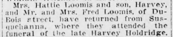 """Hattie Loomis and Son, Harvey Loomis, Attend Harvey Holdridge's Funeral,"" newspaper article, The Tribune (Scranton, Pennsylvania), 2 Mar 1912, p. 10, col. 4."