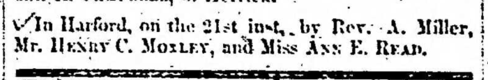 """""""Henry C. Moxley and Ann E. Read,"""" marriage announcement, Montrose Independent Republican (Montrose, Pennsylvania), 29 Jan 1857, p. 3, col. 3."""