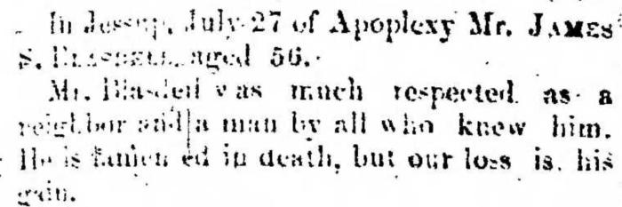 """James S. Blasdell,"" obituary, Montrose Democrat (Montrose, Pennsylvania), 6 Aug 1857, p. 3, col. 1."
