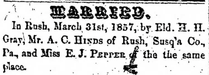 """Married, A. C. Hinds and E. J. Pepper,"" marriage announcement, Montrose Democrat (Montrose, Pennsylvania), 9 Apr 1857, p. 3, col. 1."