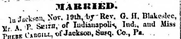 """""""Married, A. P. Smith and Phebe Cargill,"""" marriage announcement, Montrose Independent Republican (Montrose, Pennsylvania), 3 Dec 1857, p. 3, col. 1."""