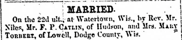 """""""Married, F. P. Catlin and Mary Torbert,"""" marriage announcement, Montrose Independent Republican (Montrose, Pennsylvania), 26 Nov 1857, p. 3, col. 2."""