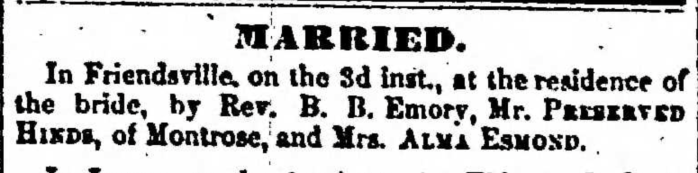 """Married, Preserved Hinds and Alma Esmond,"" marriage announcement, Montrose Independent Republican (Montrose, Pennsylvania), 10 Dec 1857, p. 3, col. 2."