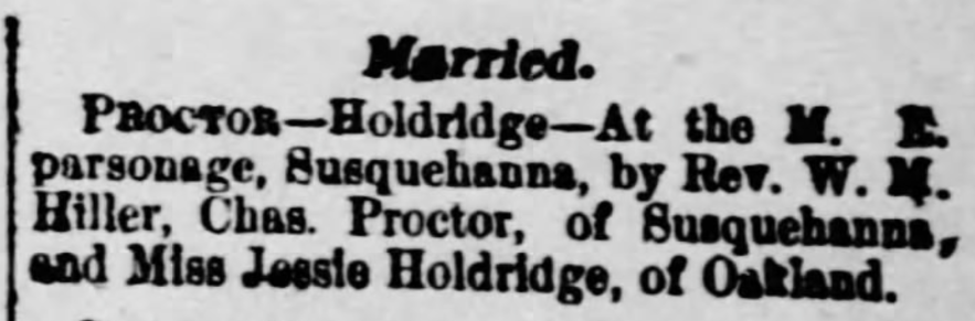 """""""Miss Jessie Holdridge and Charles Proctor Wed,"""" marriage announcement, The Montrose Democrat (Montrose, Pennsylvania), 15 July 1897, p. 3, col. 9."""