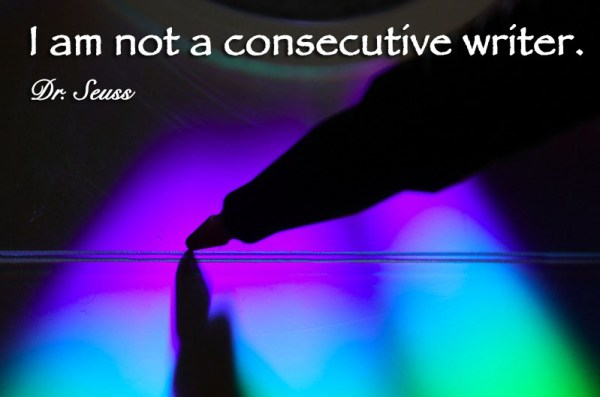 I am not a consecutive writer