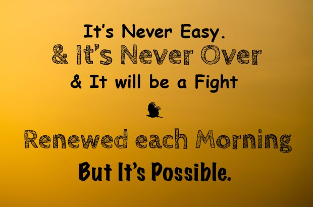 its-never-easy-and-its-never-over