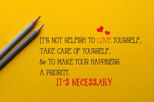 its-not-selfish-to-love-yourself