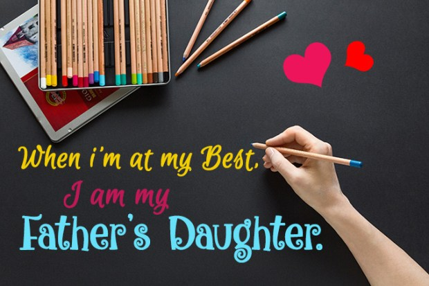 When i'm at my best, I am my father's daughter
