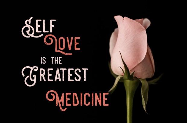 self-love-is-the-greatest-medicine