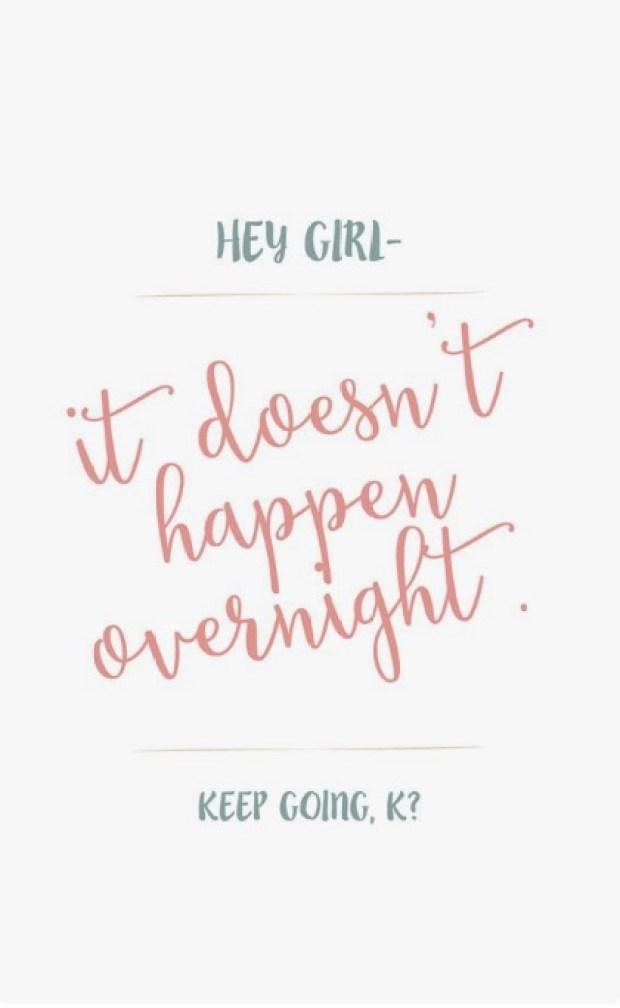 It doesn't happen overnight
