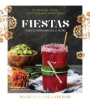 Fiestas, Tidbits, Margaritas & More by Marcela Valladolid