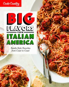 Cook's Country Big Flavors from Italian America