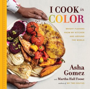 I Cook in Color by Asha Gomez and Martha Hall Foose