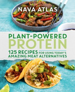 PLANT-POWERED PROTEIN: 125 RECIPES FOR USING TODAY'S AMAZING MEAT ALTERNATIVES by Nava Atlas.