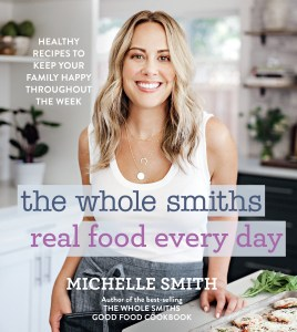 The Whole Smiths Real Food Every Day © 2020 by Michelle Smith.