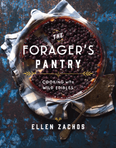 The Forager's Pantry: Cooking with Wild Edibles by Ellen Zachos