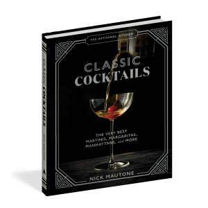 The Artisanal Kitchen: Classic Cocktails by Nick Mautone (Artisan Books). Copyright © 2021. Photographs by Mette Randem.