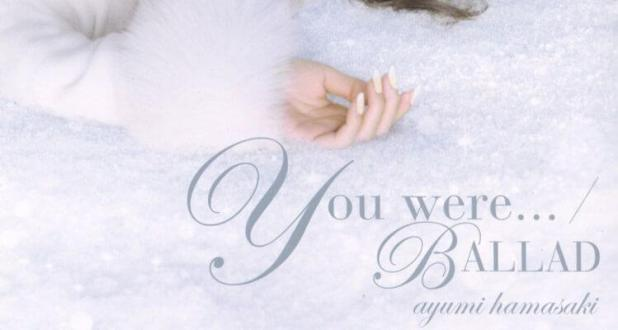 "Portada de ""You were... / BALLAD"", el single que promocionaba el vídeo musical"
