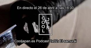 Podcast 1X02: el samurái