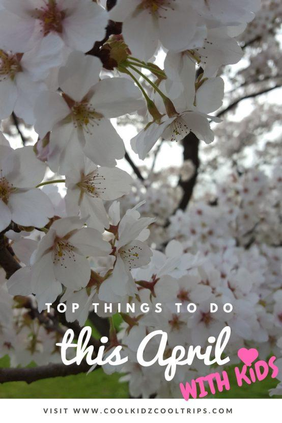 top things to do with kids this april