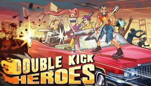 Double Kick Heroes Free Download | Free PC Games