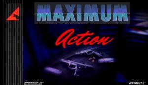 Maximum Action Free Download