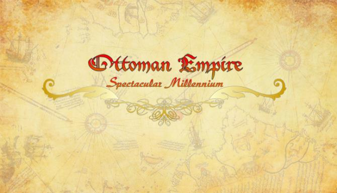 Ottoman Empire: Spectacular Millennium Free Download