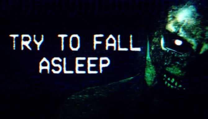 Try To Fall Asleep Free Download