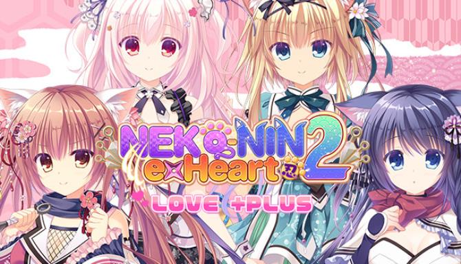 NEKO-NIN exHeart 2 Love +PLUS Free Download