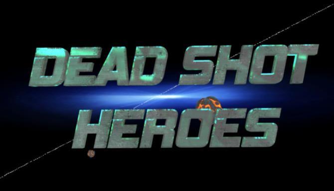 Dead Shot Heroes Free Download