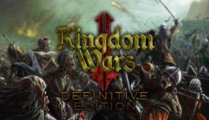 Kingdom Wars 2: Definitive Edition Free Download