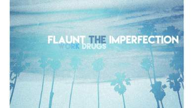 Photo of Work Drugs – Flaunt the Imperfection (iTunes Plus) (2017)