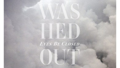 Photo of Washed Out – Eyes Be Closed – EP (iTunes Plus) (2011)