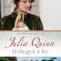 O Duque e Eu, de Julia Quinn