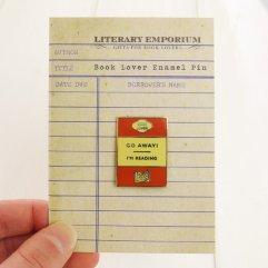 https://www.etsy.com/listing/266233642/book-lover-enamel-pin-go-away-im-reading