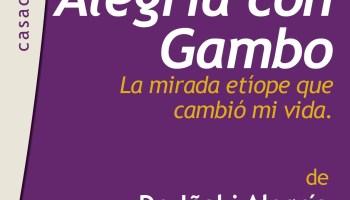Libro Alegría con Gambo: La mirada etíope que alimentó mi vida africa etiopia