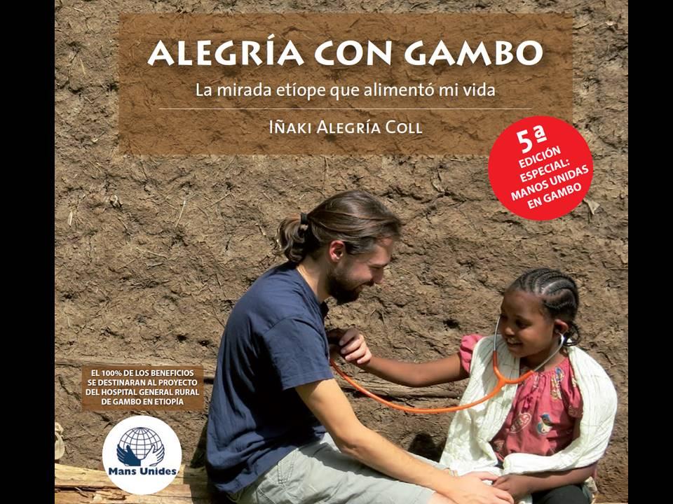 Llega la 5ª Edición Especial Manos Unidas del libro ALEGRÍA CON GAMBO: La mirada etíope que alimentó mi vida africa alegria gambo alegria sin fronteras dr alegria