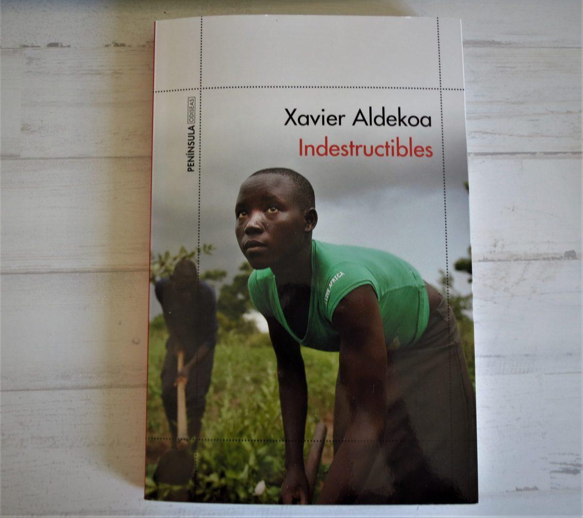 Indestructibles, de Xavier Aldekoa africa alegria gambo alegria sin fronteras dr alegria gambo