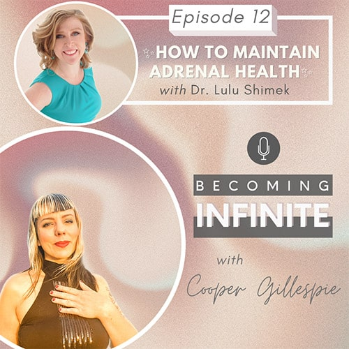 ✨012 – How to Maintain Adrenal & Brain Health Plus Medicinal Plant Power – Dr. Lulu Shimek✨ via @therealcoopergillespie
