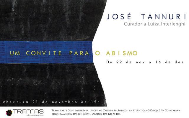 Exposição 'Abismo', de José Tannuri @Tramas Arte Contemporânea em Copacabana RJ-Inauguração 21nov