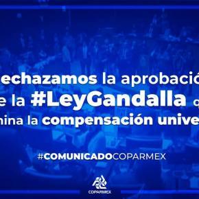 RECHAZA COPARMEX APROBACIÓN DE #LEYGANDALLA, AFECTARÁ A CONTRIBUYENTES Y EMPRESAS CUMPLIDOS