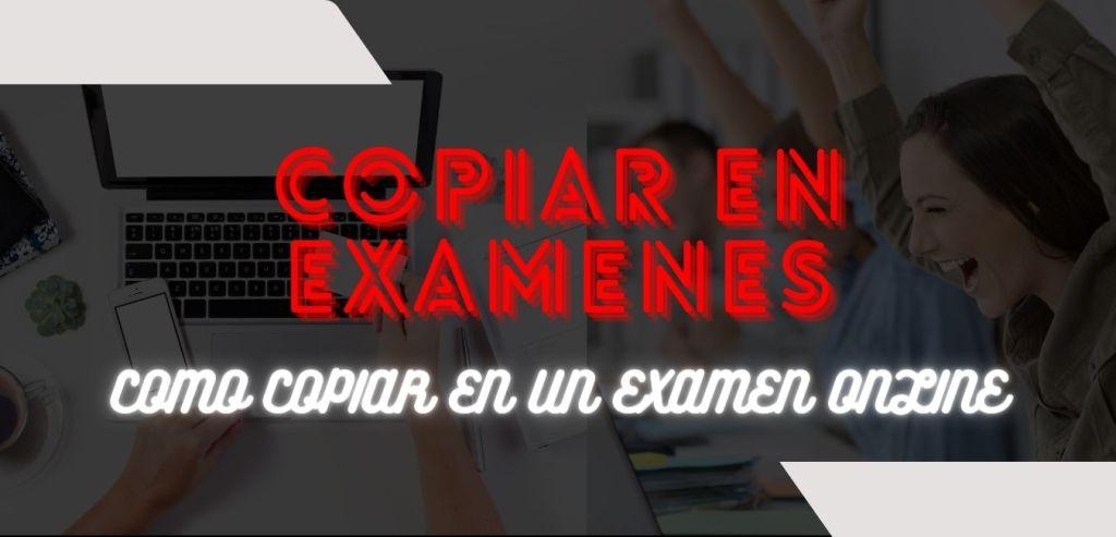 Como Copiar En Un Examen Online